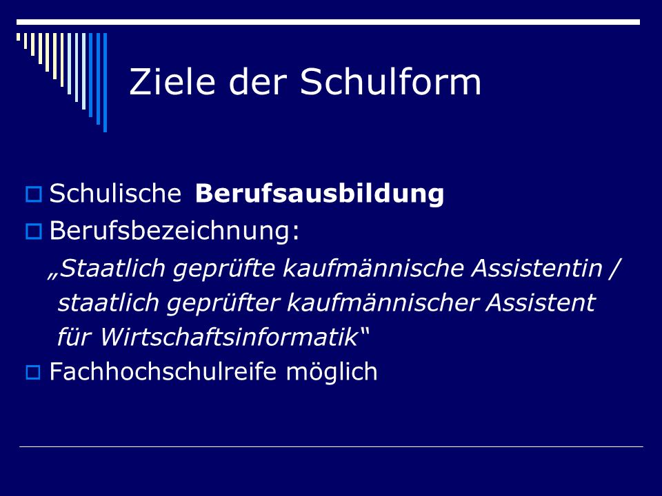 Ziele der Schulform (2) Vermittlung spezieller wirtschaftlicher und informationstechnischer Kenntnisse Erlangung berufsspezifischer Englischkenntnisse Förderung der Allgemeinbildung