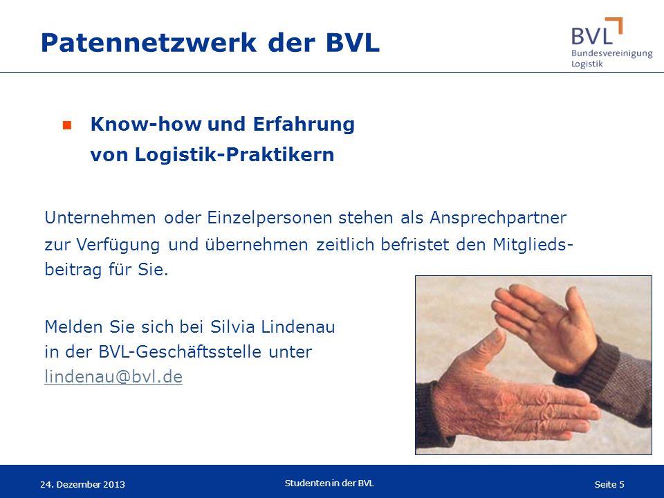 Seite 5 Studenten in der BVL 24. Dezember 2013 Unternehmen oder Einzelpersonen stehen als Ansprechpartner zur Verfügung und übernehmen zeitlich befris