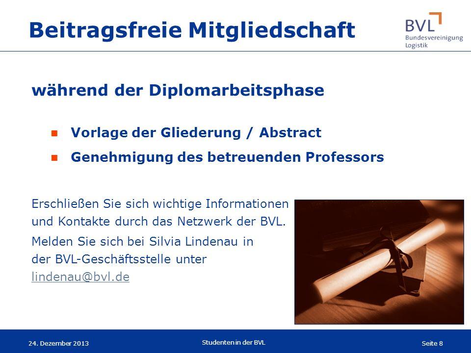 Seite 8 Studenten in der BVL 24. Dezember 2013 während der Diplomarbeitsphase Erschließen Sie sich wichtige Informationen und Kontakte durch das Netzw