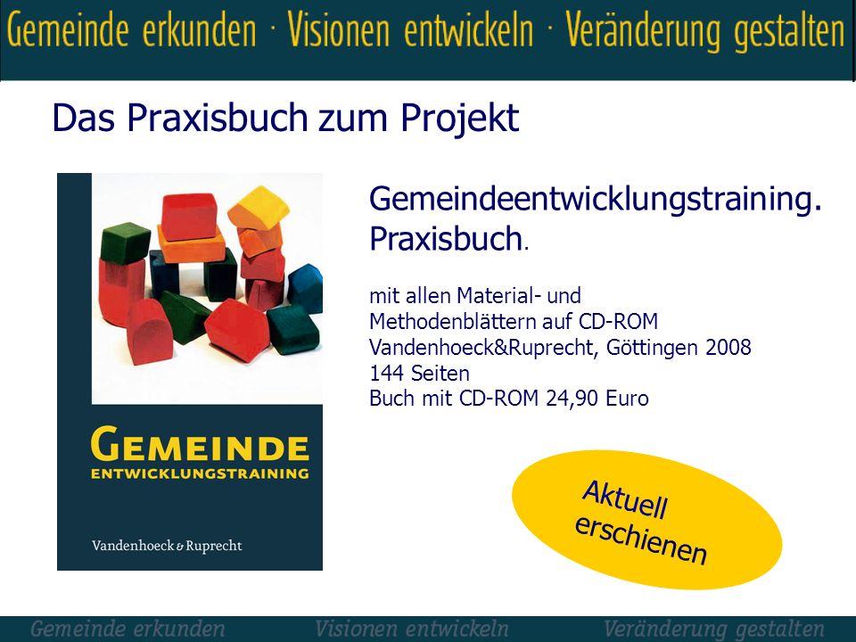 Das Praxisbuch zum Projekt Gemeindeentwicklungstraining. Praxisbuch. mit allen Material- und Methodenblättern auf CD-ROM Vandenhoeck&Ruprecht, Götting