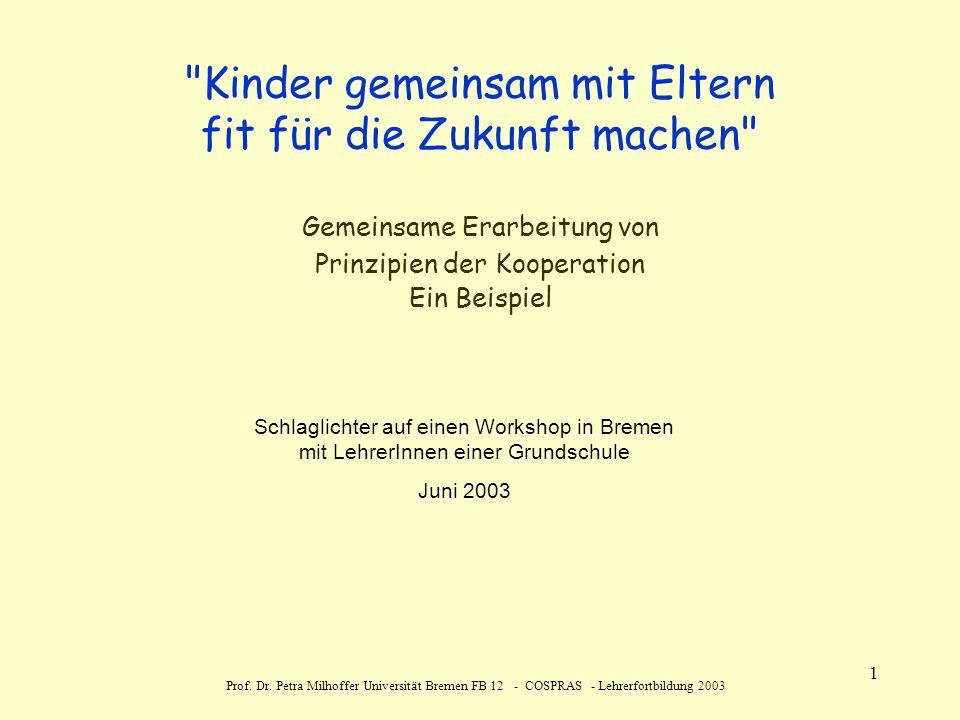 Prof. Dr. Petra Milhoffer Universität Bremen FB 12 - COSPRAS - Lehrerfortbildung 2003 1
