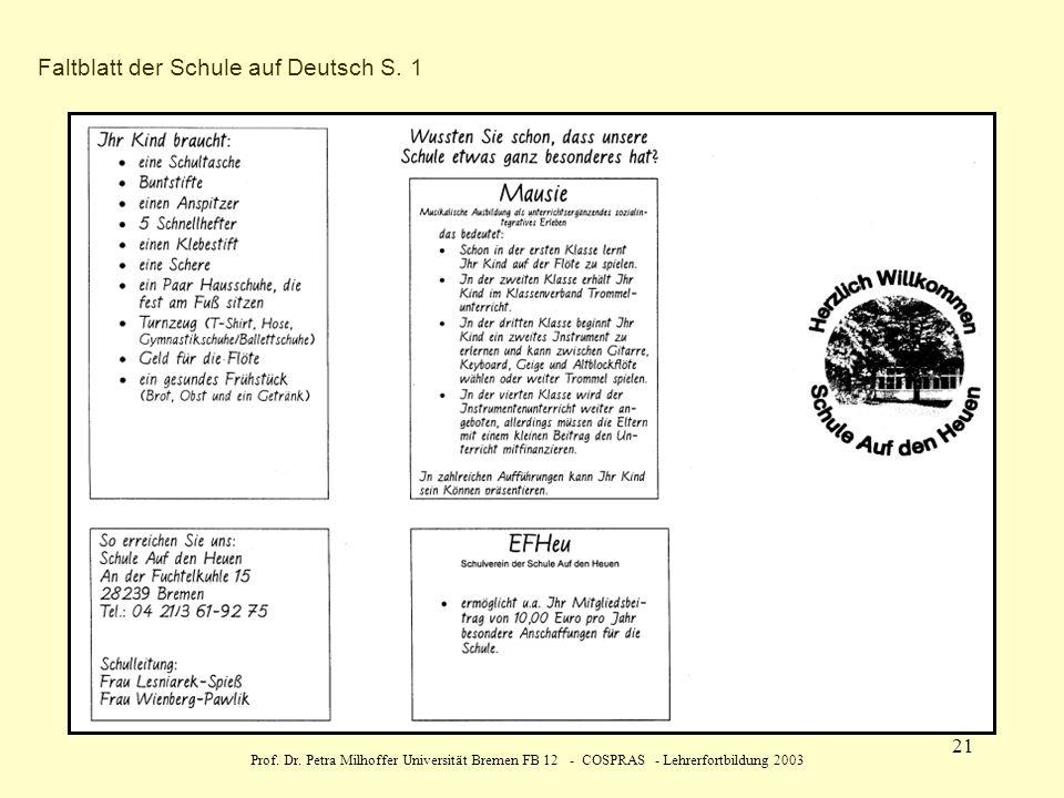 Prof. Dr. Petra Milhoffer Universität Bremen FB 12 - COSPRAS - Lehrerfortbildung 2003 21 Faltblatt der Schule auf Deutsch S. 1