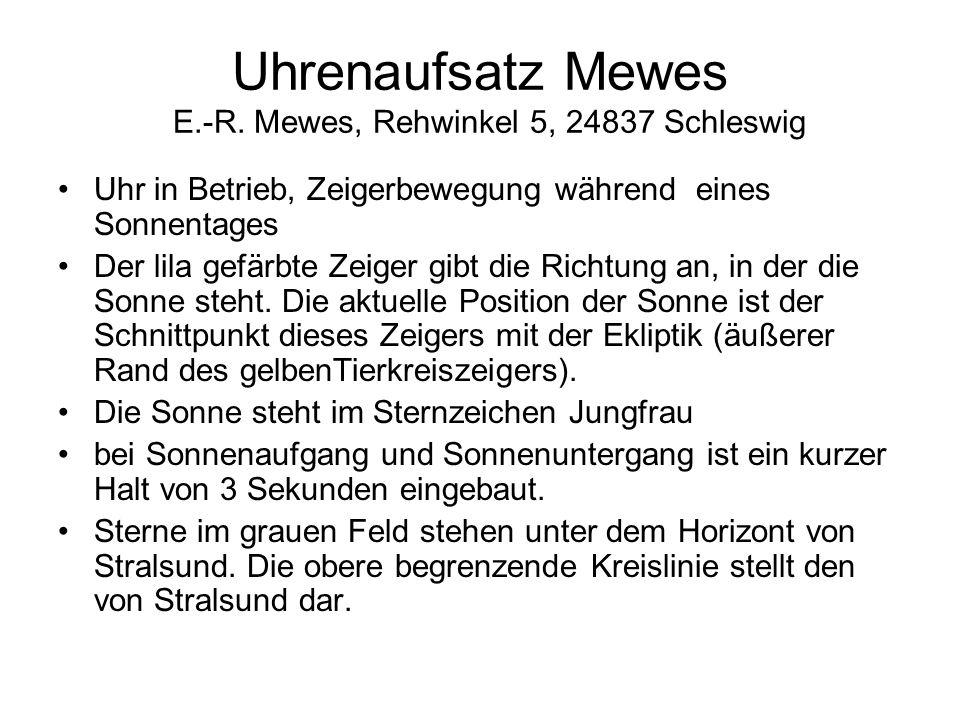 Uhrenaufsatz Mewes E.-R. Mewes, Rehwinkel 5, 24837 Schleswig Uhr in Betrieb, Zeigerbewegung während eines Sonnentages Der lila gefärbte Zeiger gibt di