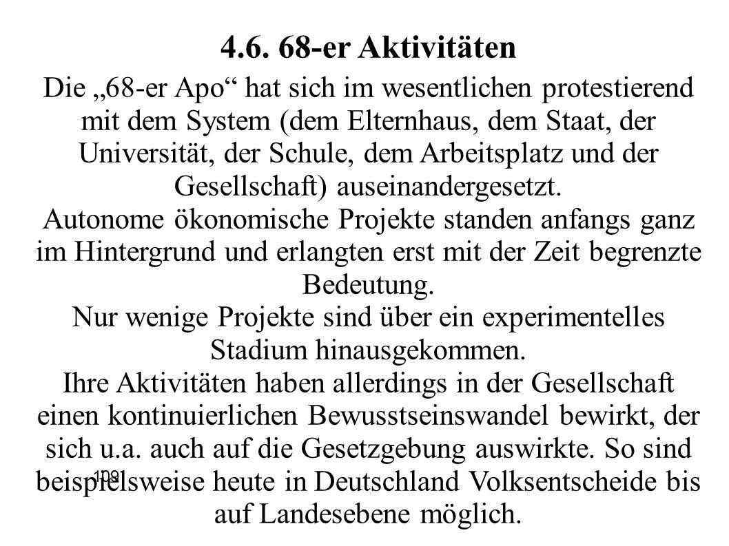 4.6. 68-er Aktivitäten Die 68-er Apo hat sich im wesentlichen protestierend mit dem System (dem Elternhaus, dem Staat, der Universität, der Schule, de