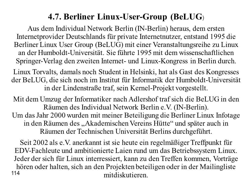 4.7. Berliner Linux-User-Group (BeLUG ) Aus dem Individual Network Berlin (IN-Berlin) heraus, dem ersten Internetprovider Deutschlands für private Int