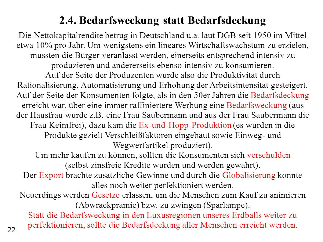2.4. Bedarfsweckung statt Bedarfsdeckung Die Nettokapitalrendite betrug in Deutschland u.a. laut DGB seit 1950 im Mittel etwa 10% pro Jahr. Um wenigst