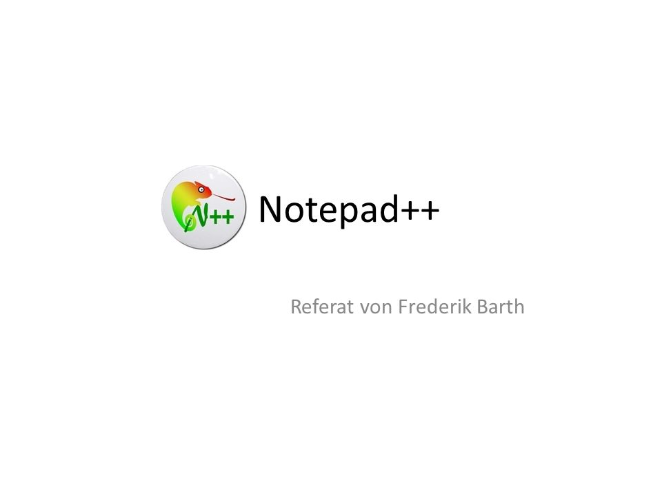 Notepad++ Referat von Frederik Barth