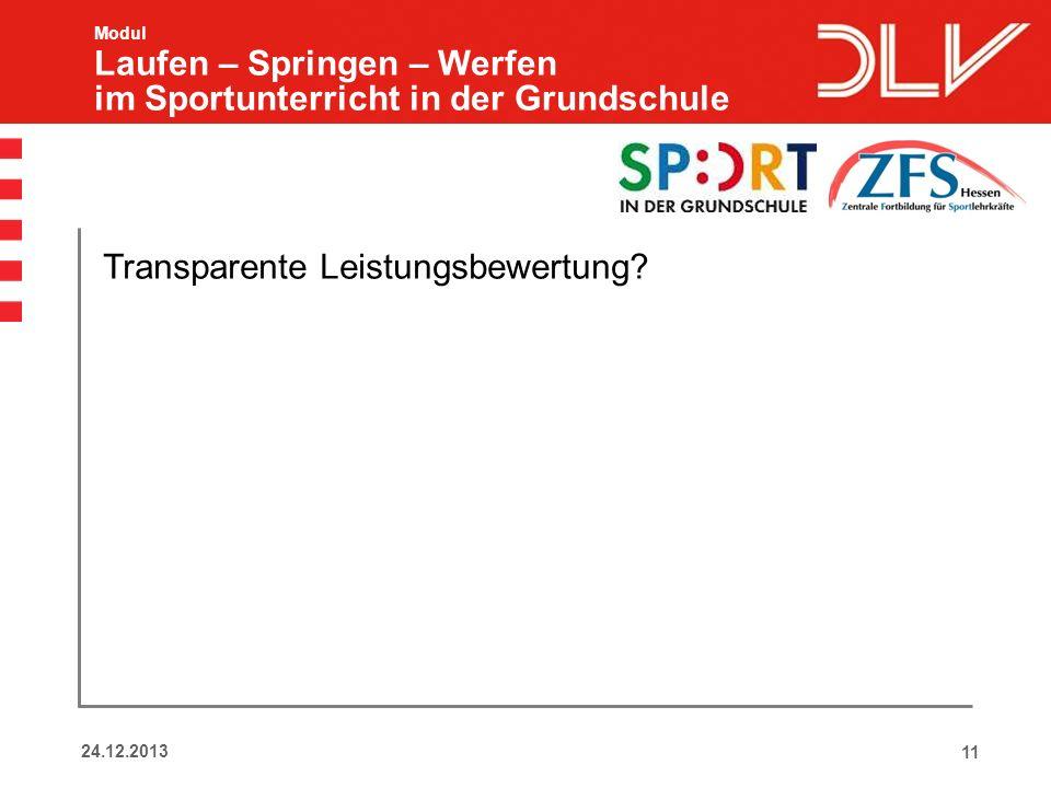 1124.12.2013 Modul Laufen – Springen – Werfen im Sportunterricht in der Grundschule Transparente Leistungsbewertung?