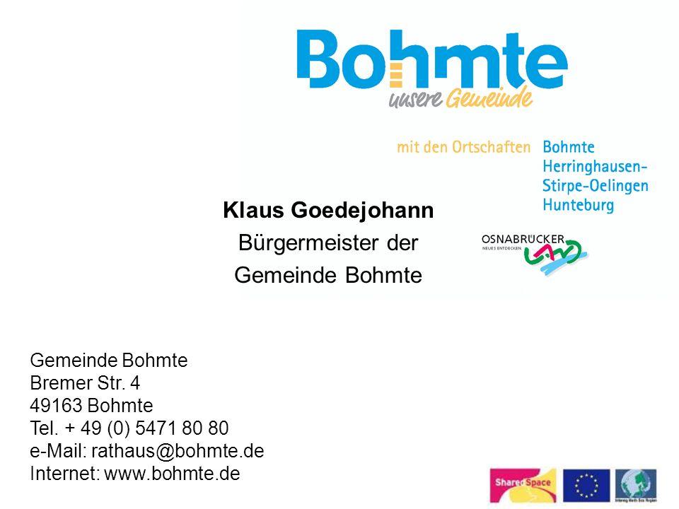Klaus Goedejohann Bürgermeister der Gemeinde Bohmte Gemeinde Bohmte Bremer Str. 4 49163 Bohmte Tel. + 49 (0) 5471 80 80 e-Mail: rathaus@bohmte.de Inte