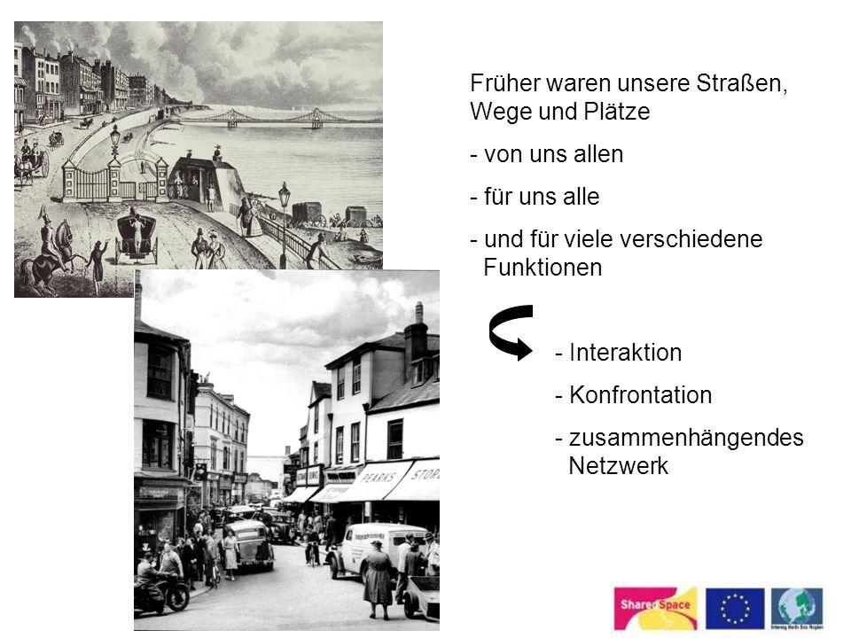 Funktionen des öffentlichen Raumes sind heute vielfach anders - spezialisierte Fachbereiche - zusammenhängendes langsames Netzwerk ist weg - Normen und Werte werden extern bestimmt ABER: Verkehr ist nur eine Funktion im öffentlichen Raum
