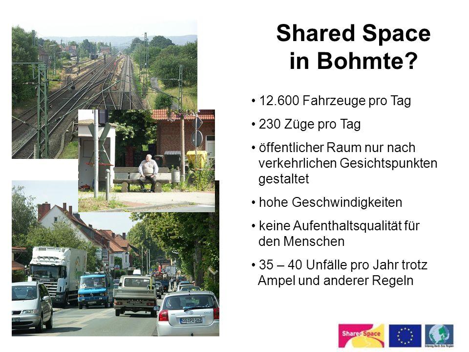 Shared Space in Bohmte? 12.600 Fahrzeuge pro Tag 230 Züge pro Tag öffentlicher Raum nur nach verkehrlichen Gesichtspunkten gestaltet hohe Geschwindigk