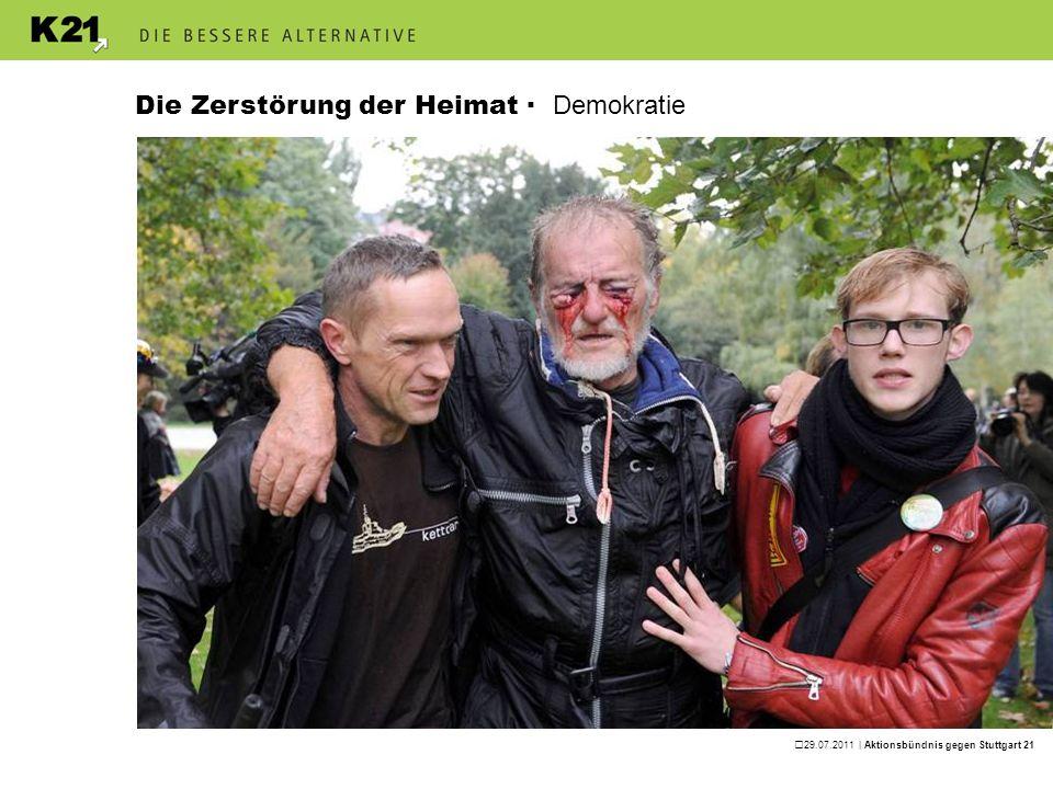 29.07.2011 | Aktionsbündnis gegen Stuttgart 21 Die Zerstörung der Heimat · Demokratie