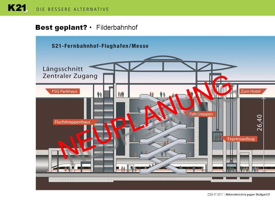 29.07.2011 | Aktionsbündnis gegen Stuttgart 21 Best geplant? · Filderbahnhof NEUPLANUNG