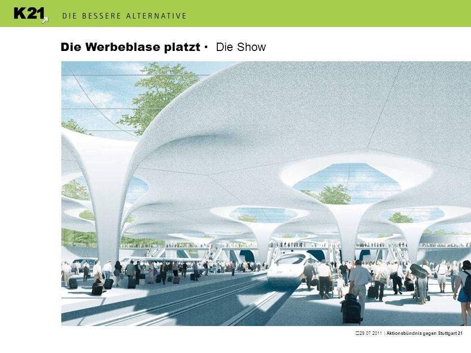 29.07.2011 | Aktionsbündnis gegen Stuttgart 21 Die Werbeblase platzt · Die Wirklichkeit
