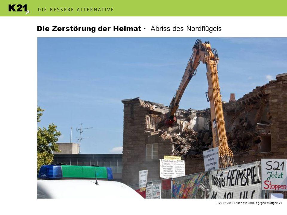29.07.2011 | Aktionsbündnis gegen Stuttgart 21 Die Zerstörung der Heimat · Abriss des Nordflügels