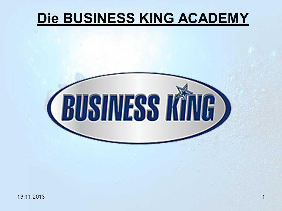 13.11.20131 Die BUSINESS KING ACADEMY