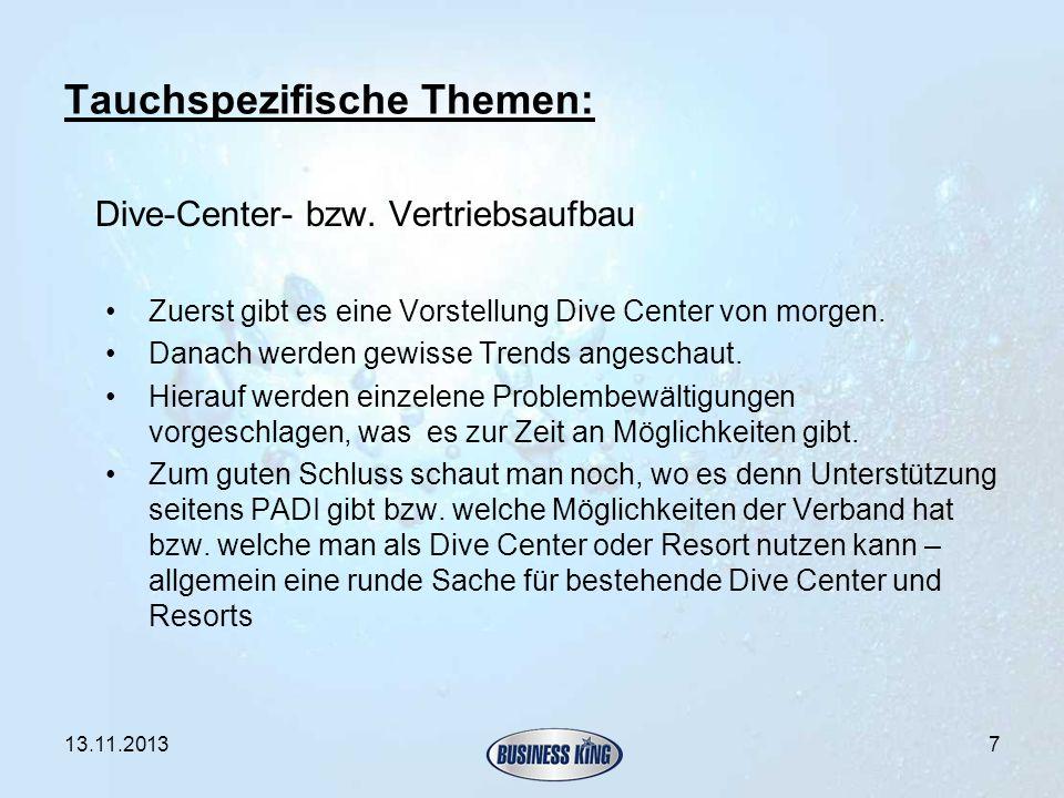 Tauchspezifische Themen: Dive-Center- bzw. Vertriebsaufbau Zuerst gibt es eine Vorstellung Dive Center von morgen. Danach werden gewisse Trends angesc