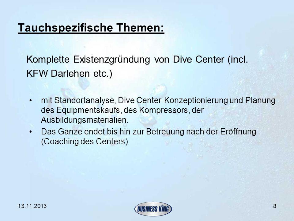 Tauchspezifische Themen: Komplette Existenzgründung von Dive Center (incl. KFW Darlehen etc.) mit Standortanalyse, Dive Center-Konzeptionierung und Pl