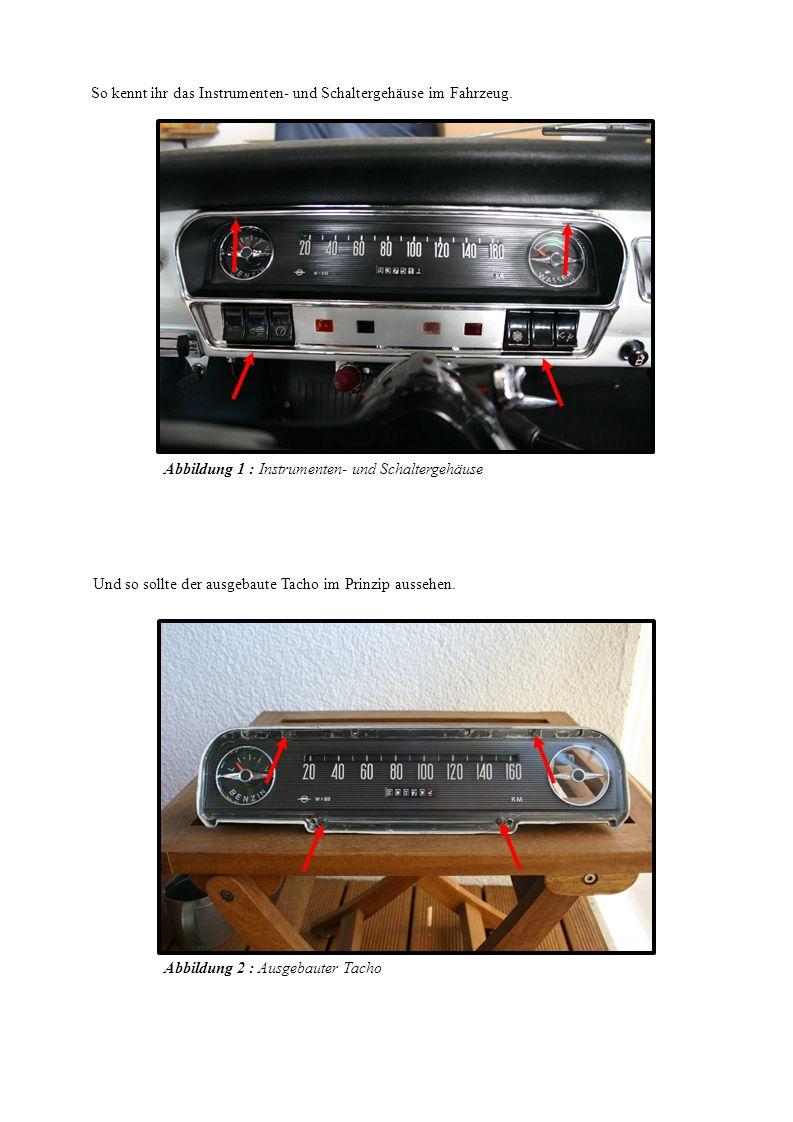 So kennt ihr das Instrumenten- und Schaltergehäuse im Fahrzeug. Und so sollte der ausgebaute Tacho im Prinzip aussehen. Abbildung 1 : Instrumenten- un