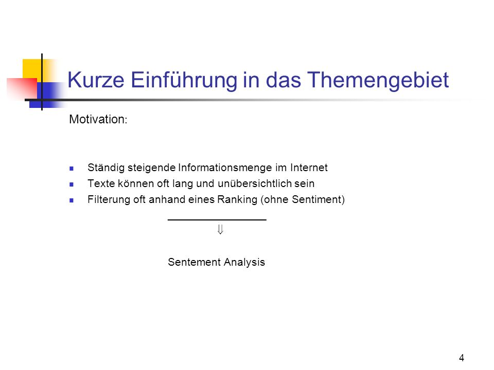 5 Kurze Einführung in das Themengebiet Anwendungsgebiete: Produktbewertung Hu/Liu: Mining and Summarizing Customer Reviews Politische Texte Pang/Lee: Get out the vote: Determining support or opposition from Congressional floor-debate transcripts Emails AUTONOMY ETALK (http://www.autonomy.com/content/News/Releases/2007/0307.en.html) Blogs Owsley/Sood/Hammond: Domain Specific Affective Classification of Documents Film- und Buchkritiken Pang/Lee: Thumbs up.