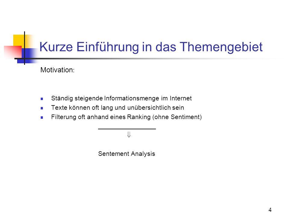 4 Kurze Einführung in das Themengebiet Motivation : Ständig steigende Informationsmenge im Internet Texte können oft lang und unübersichtlich sein Fil