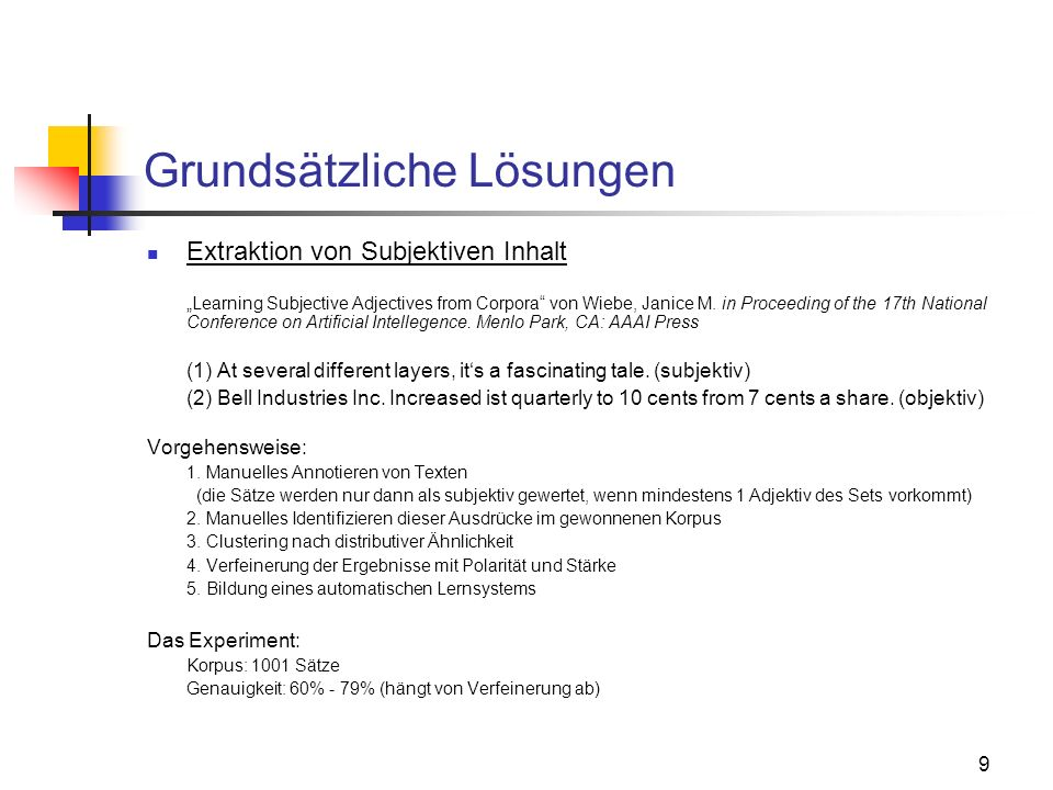 9 Grundsätzliche Lösungen Extraktion von Subjektiven Inhalt Learning Subjective Adjectives from Corpora von Wiebe, Janice M. in Proceeding of the 17th