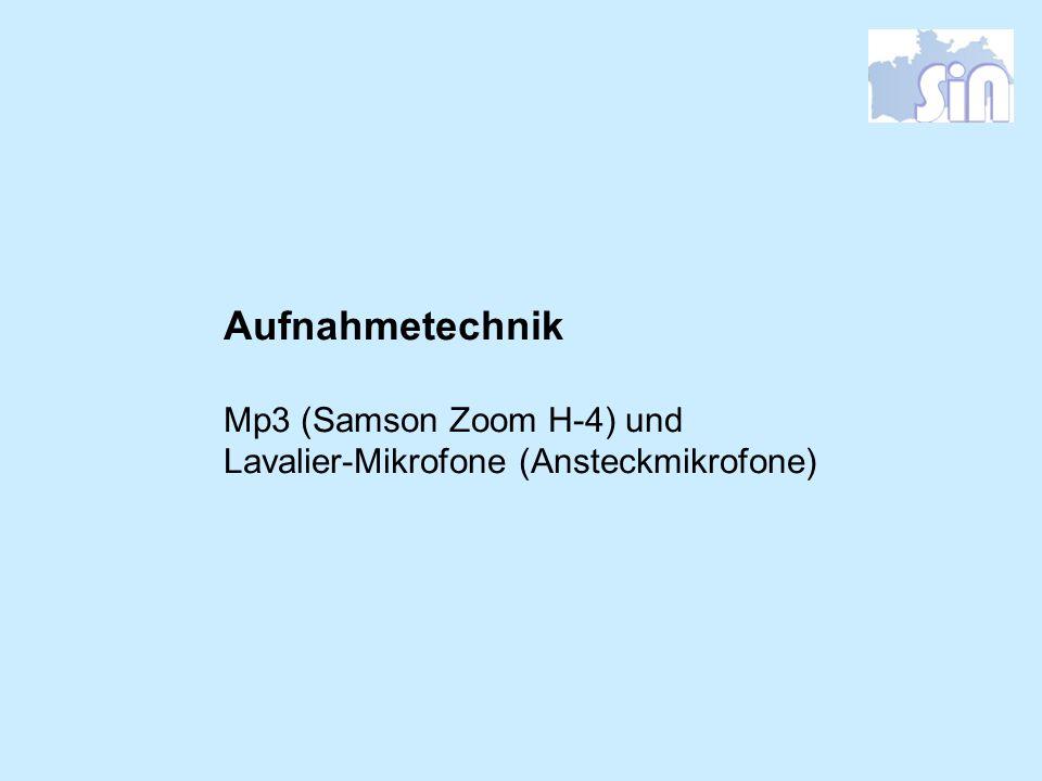 Aufnahmetechnik Mp3 (Samson Zoom H-4) und Lavalier-Mikrofone (Ansteckmikrofone)