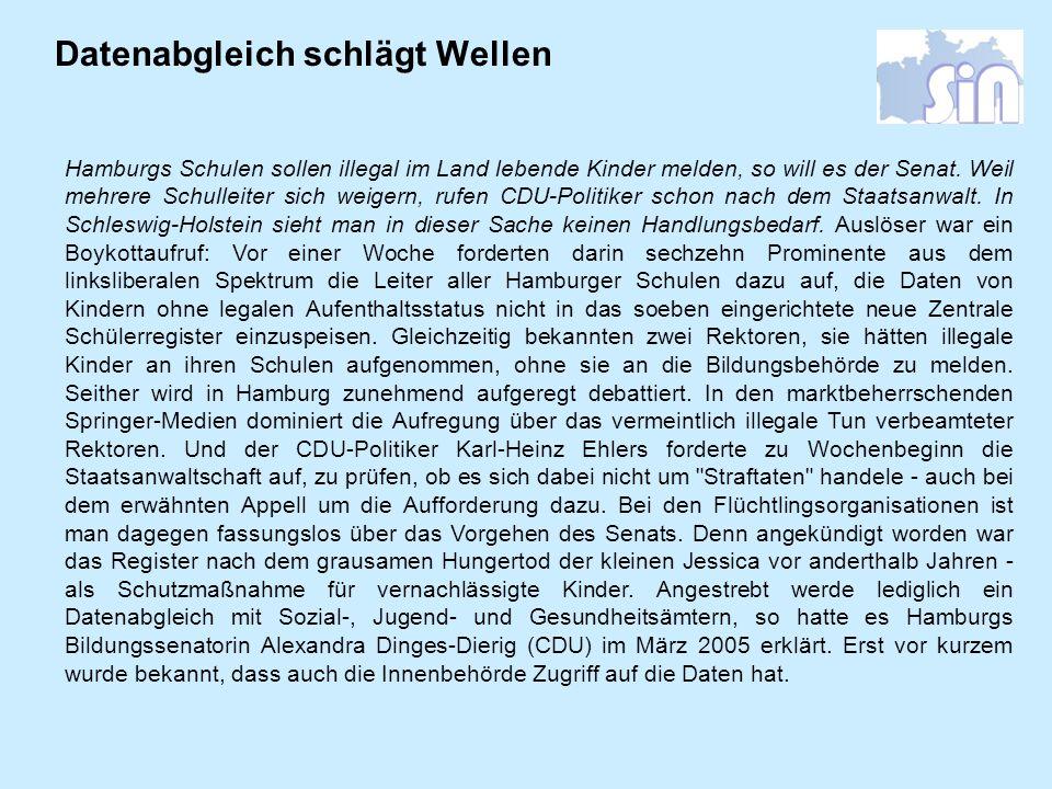 Datenabgleich schlägt Wellen Hamburgs Schulen sollen illegal im Land lebende Kinder melden, so will es der Senat. Weil mehrere Schulleiter sich weiger