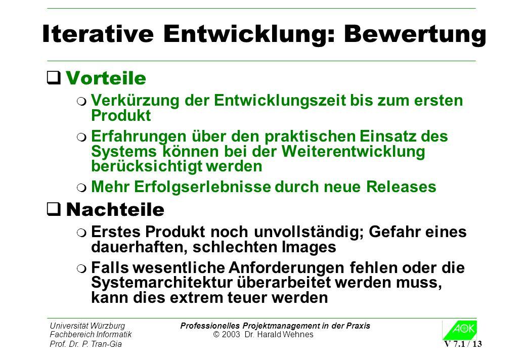 Universität Würzburg Professionelles Projektmanagement in der Praxis Fachbereich Informatik © 2003 Dr. Harald Wehnes Prof. Dr. P. Tran-Gia V 7.1 / 13
