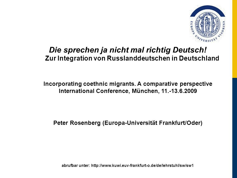Die sprechen ja nicht mal richtig Deutsch! Zur Integration von Russlanddeutschen in Deutschland Incorporating coethnic migrants. A comparative perspec