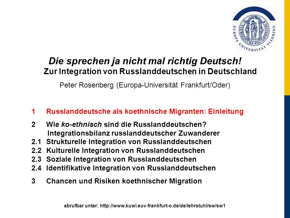 Die sprechen ja nicht mal richtig Deutsch.