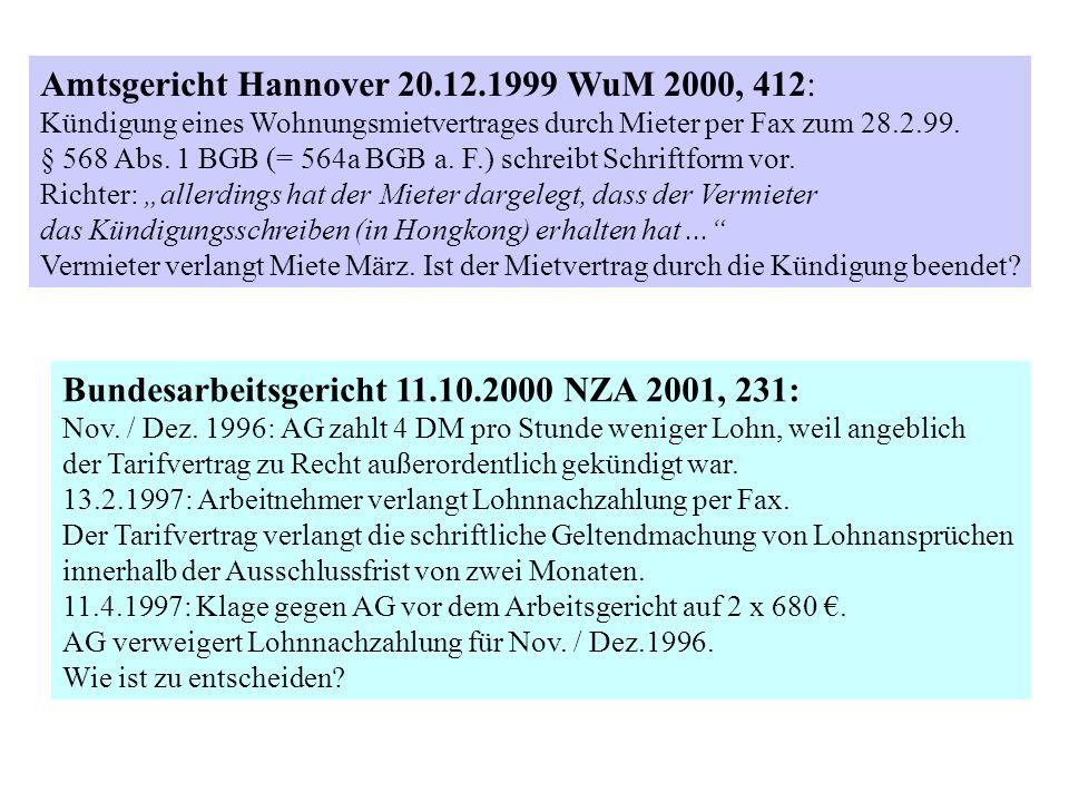 Amtsgericht Hannover 20.12.1999 WuM 2000, 412: Kündigung eines Wohnungsmietvertrages durch Mieter per Fax zum 28.2.99. § 568 Abs. 1 BGB (= 564a BGB a.