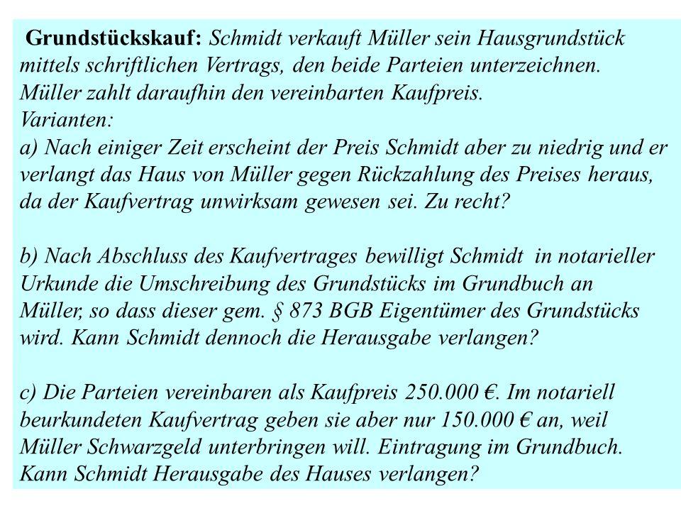 Grundstückskauf: Schmidt verkauft Müller sein Hausgrundstück mittels schriftlichen Vertrags, den beide Parteien unterzeichnen. Müller zahlt daraufhin