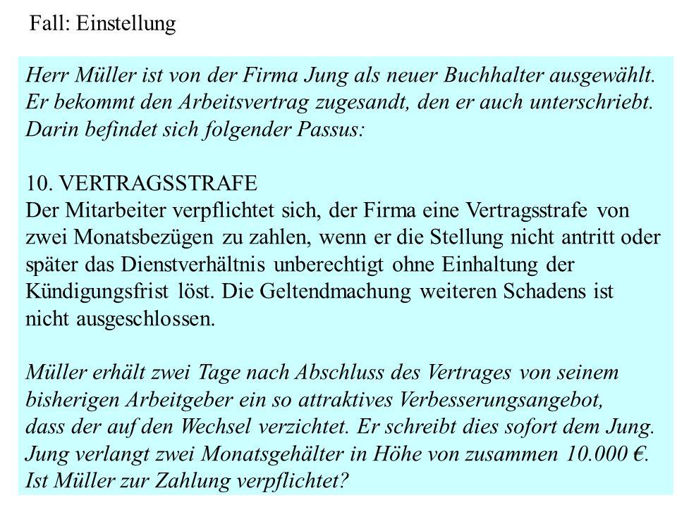 Herr Müller ist von der Firma Jung als neuer Buchhalter ausgewählt. Er bekommt den Arbeitsvertrag zugesandt, den er auch unterschriebt. Darin befindet