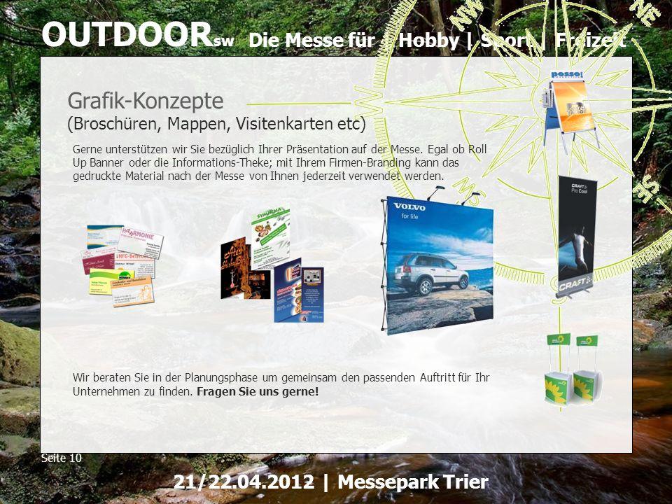 Die Messe für | Hobby | Sport | Freizeit OUTDOOR sw Seite 10 21/22.04.2012 | Messepark Trier Grafik-Konzepte (Broschüren, Mappen, Visitenkarten etc) G