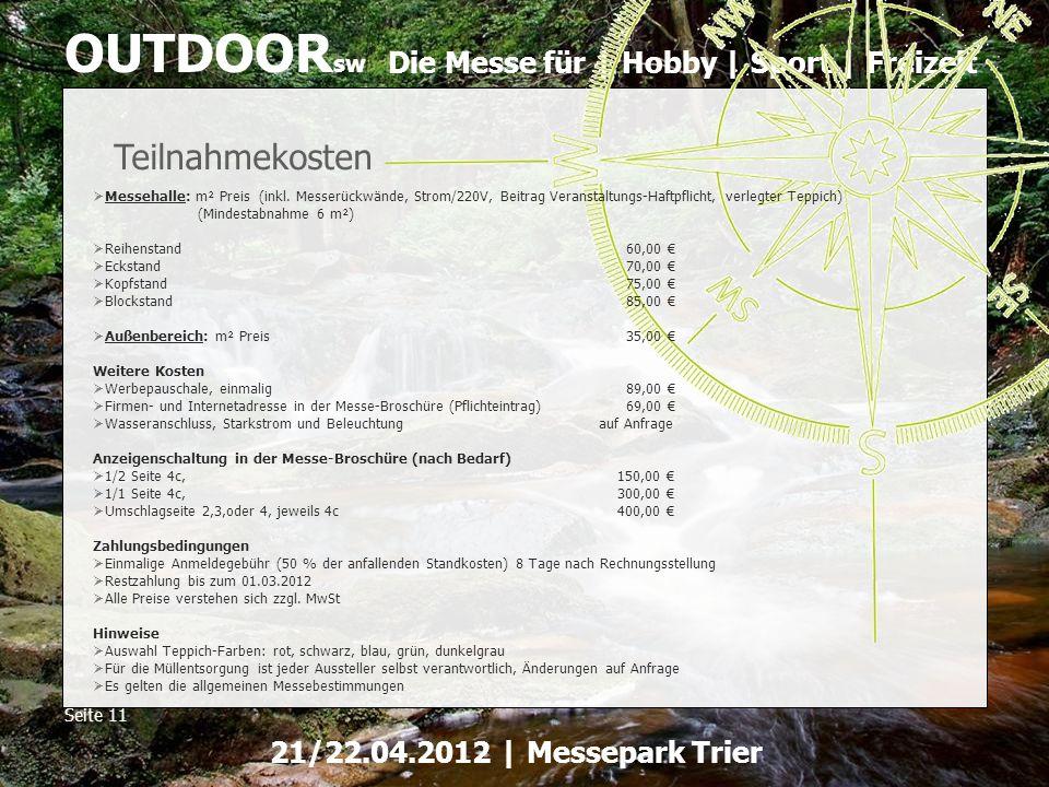Die Messe für | Hobby | Sport | Freizeit OUTDOOR sw Seite 11 21/22.04.2012 | Messepark Trier Teilnahmekosten Messehalle: m² Preis (inkl. Messerückwänd