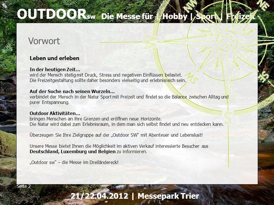 Die Messe für | Hobby | Sport | Freizeit OUTDOOR sw Seite 2 21/22.04.2012 | Messepark Trier Leben und erleben In der heutigen Zeit… wird der Mensch st