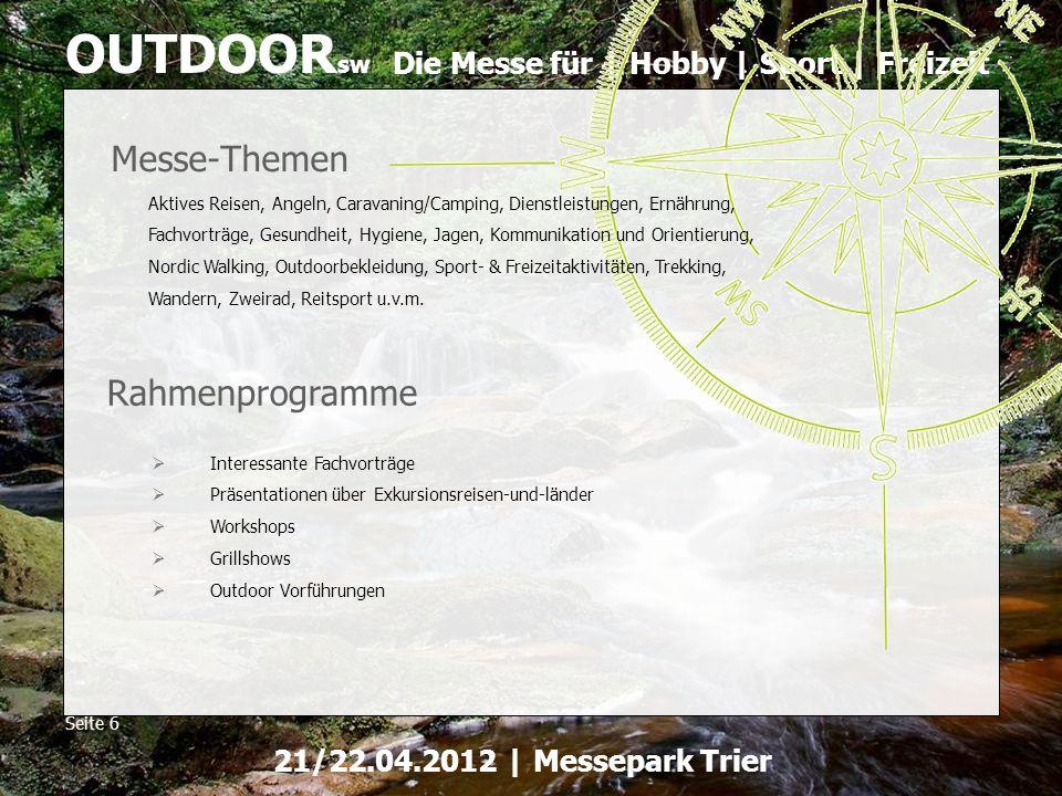Die Messe für | Hobby | Sport | Freizeit OUTDOOR sw Seite 6 21/22.04.2012 | Messepark Trier Messe-Themen Aktives Reisen, Angeln, Caravaning/Camping, D