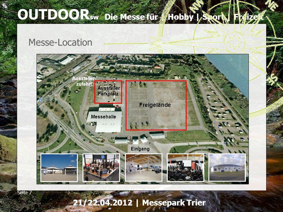 Die Messe für | Hobby | Sport | Freizeit OUTDOOR sw Seite 7 21/22.04.2012 | Messepark Trier Messe-Location Messehalle Freigelände Eingang Aussteller P