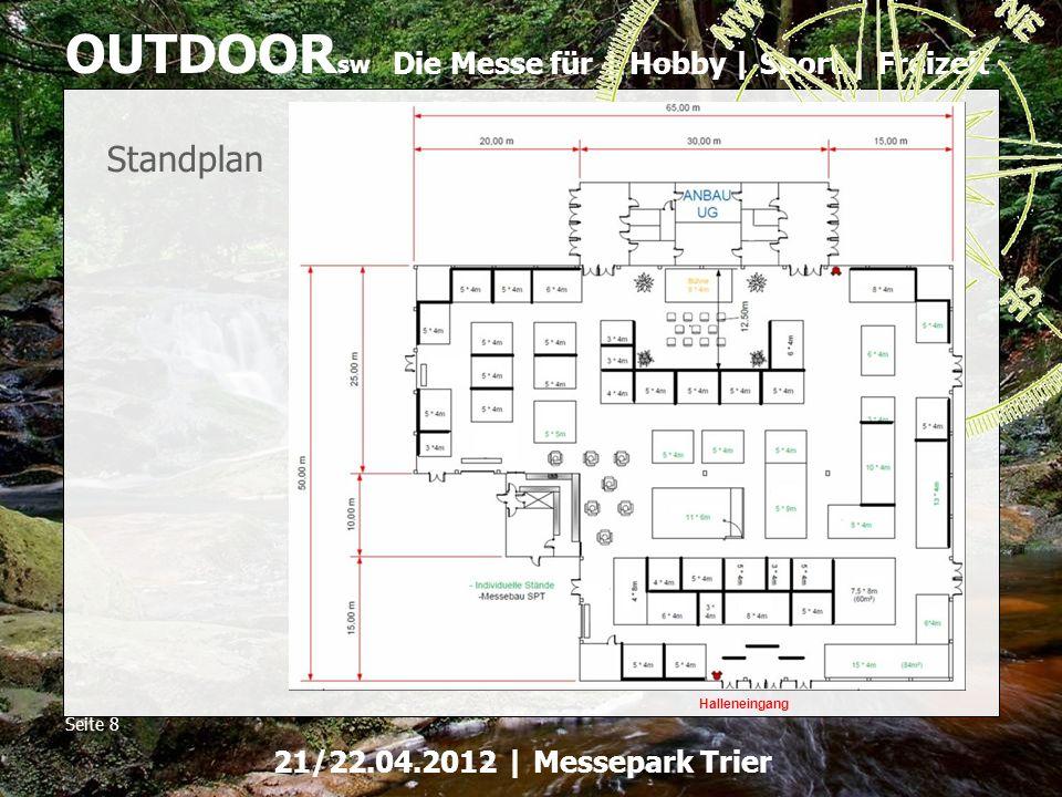 Die Messe für | Hobby | Sport | Freizeit OUTDOOR sw Seite 8 21/22.04.2012 | Messepark Trier Standplan Halleneingang