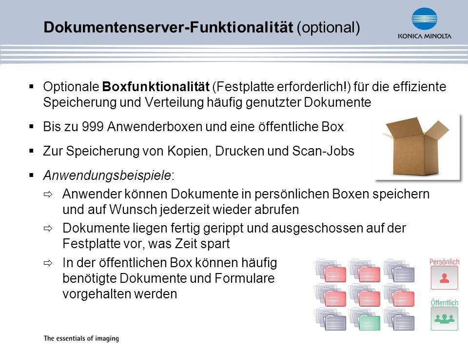 Dokumentenserver-Funktionalität (optional) Optionale Boxfunktionalität (Festplatte erforderlich!) für die effiziente Speicherung und Verteilung häufig