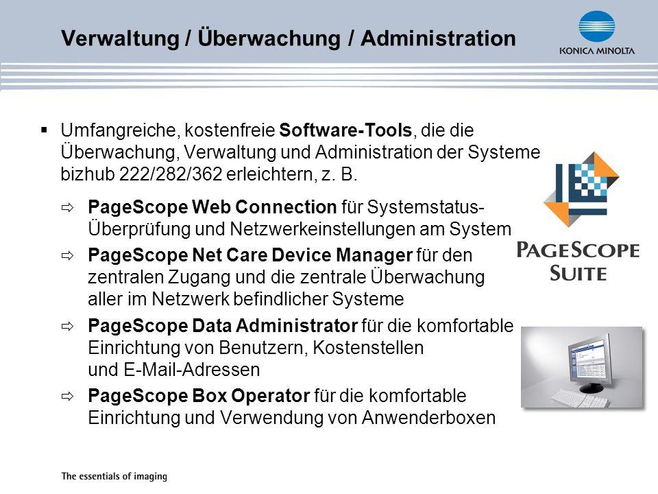 Verwaltung / Überwachung / Administration Umfangreiche, kostenfreie Software-Tools, die die Überwachung, Verwaltung und Administration der Systeme biz