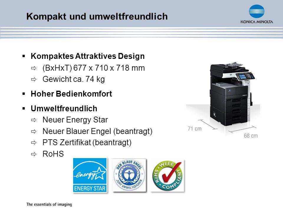 Kompaktes Attraktives Design (BxHxT) 677 x 710 x 718 mm Gewicht ca. 74 kg Hoher Bedienkomfort Umweltfreundlich Neuer Energy Star Neuer Blauer Engel (b