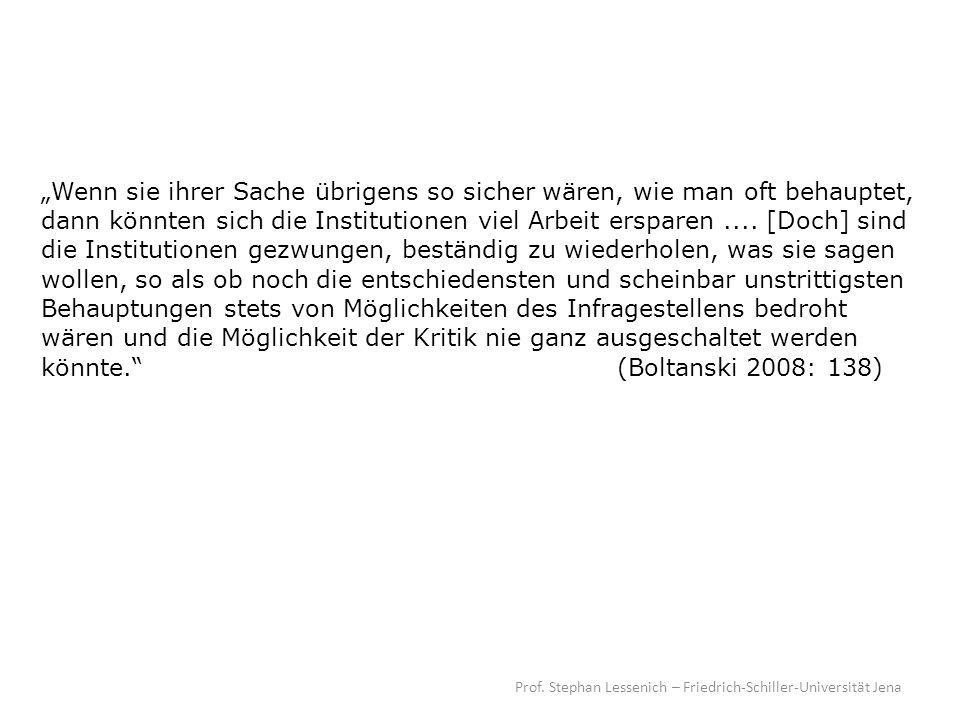Prof. Stephan Lessenich – Friedrich-Schiller-Universität Jena Wenn sie ihrer Sache übrigens so sicher wären, wie man oft behauptet, dann könnten sich