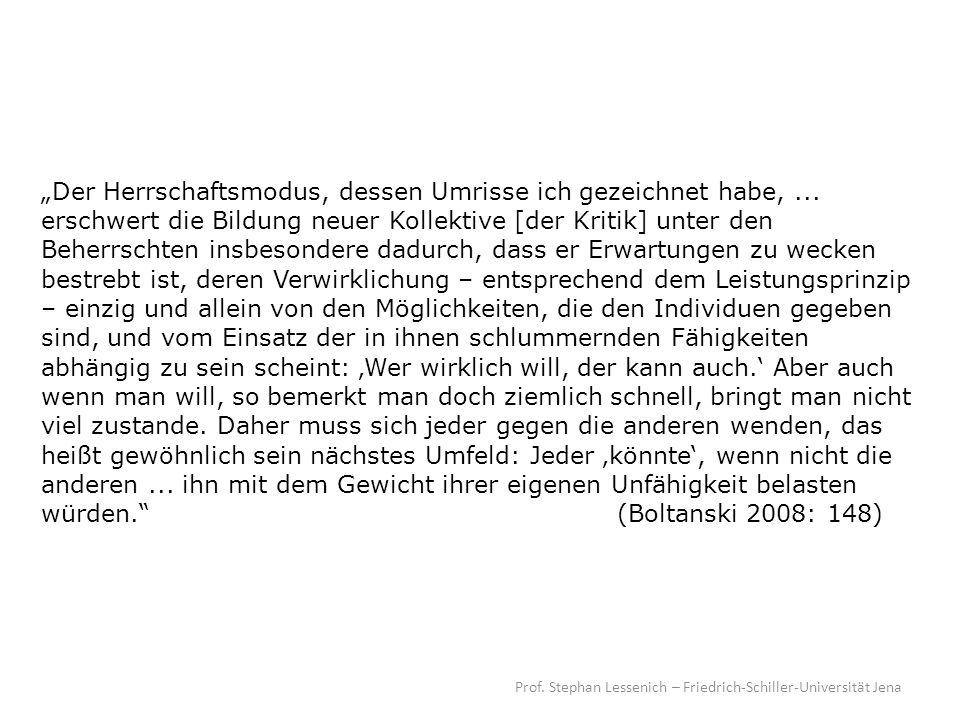 Prof. Stephan Lessenich – Friedrich-Schiller-Universität Jena Der Herrschaftsmodus, dessen Umrisse ich gezeichnet habe,... erschwert die Bildung neuer
