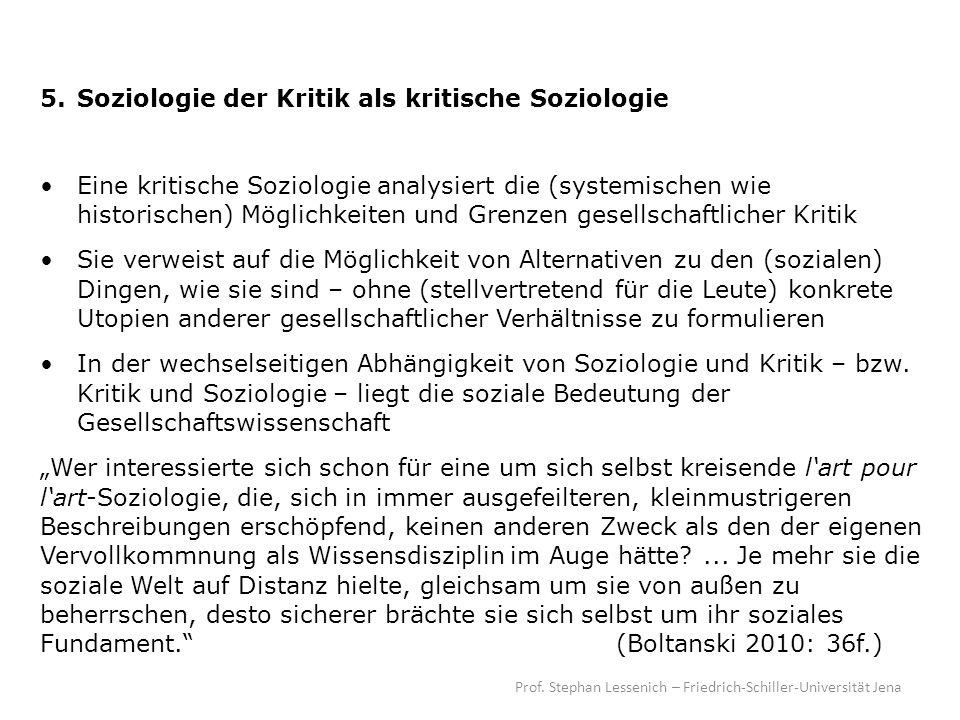 Prof. Stephan Lessenich – Friedrich-Schiller-Universität Jena 5. Soziologie der Kritik als kritische Soziologie Eine kritische Soziologie analysiert d