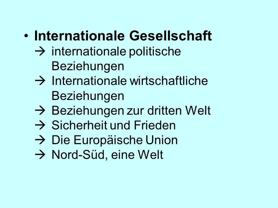 Internationale Gesellschaft internationale politische Beziehungen Internationale wirtschaftliche Beziehungen Beziehungen zur dritten Welt Sicherheit u