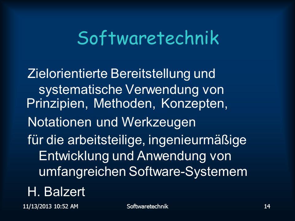 11/13/2013 10:54 AMSoftwaretechnik13 Software Software ist ein immaterielles Produkt Software unterliegt keinem Verschleiß Software wird nicht durch physikalische Gesetze begrenzt Software ist i.