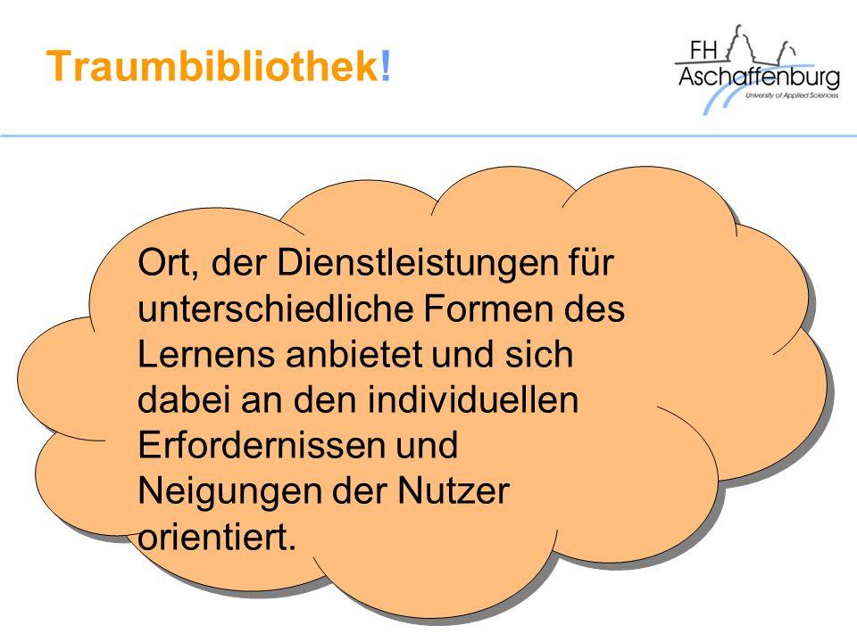Traumbibliothek! Ort, der Dienstleistungen für unterschiedliche Formen des Lernens anbietet und sich dabei an den individuellen Erfordernissen und Nei