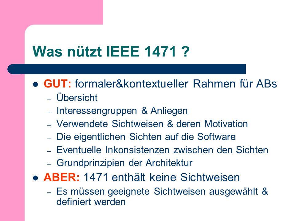 Was nützt IEEE 1471 .